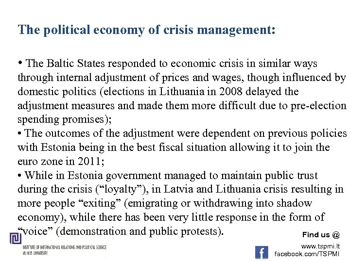 The political economy of crisis management: • The Baltic States responded to economic crisis