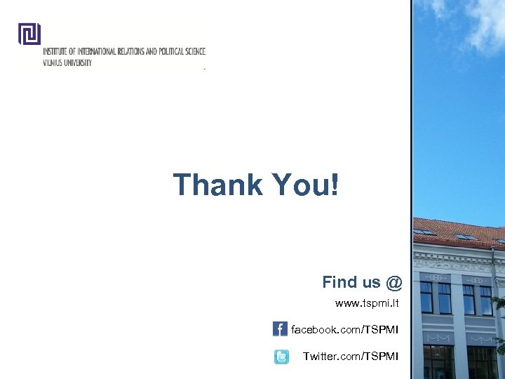 Thank You! Find us @ www. tspmi. lt facebook. com/TSPMI Twitter. com/TSPMI