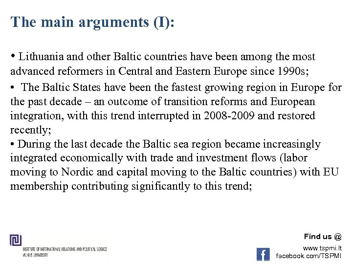 The main arguments (I): • Lithuania and other Baltic countries have been among the