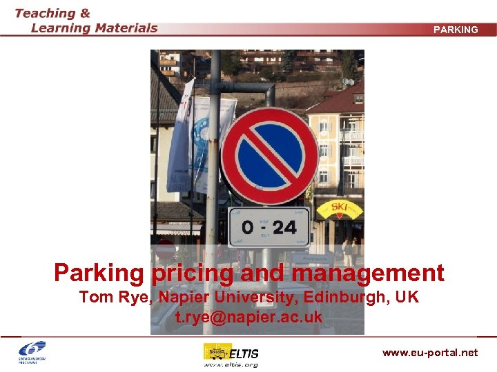 PARKING Parking pricing and management Tom Rye, Napier University, Edinburgh, UK t. rye@napier. ac.