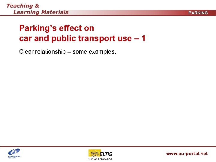 PARKING Parking's effect on car and public transport use – 1 Clear relationship –