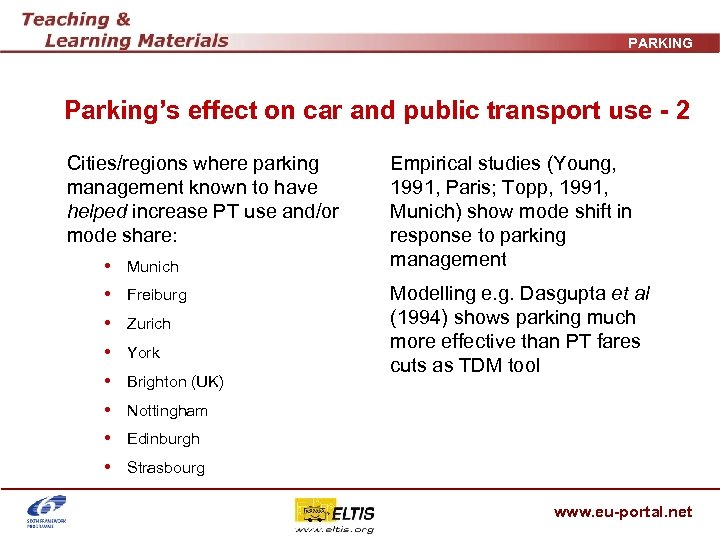 PARKING Parking's effect on car and public transport use - 2 Cities/regions where parking