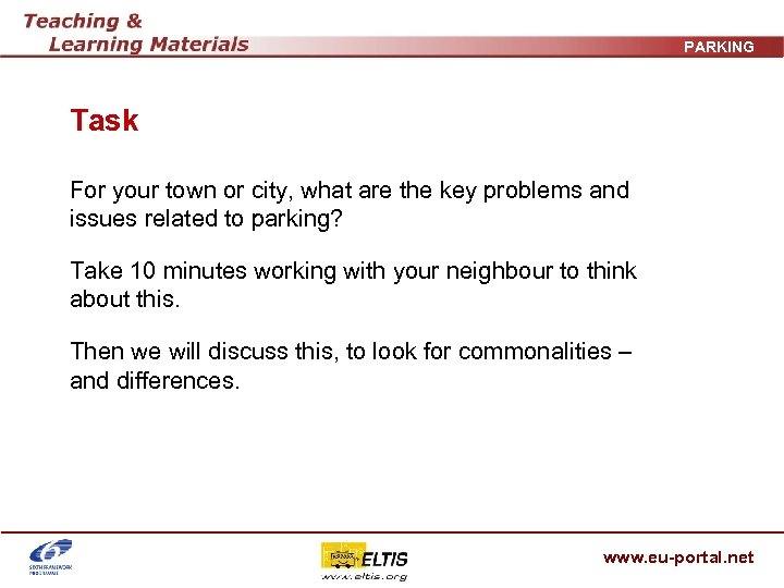 PARKING Task For your town or city, what are the key problems and issues