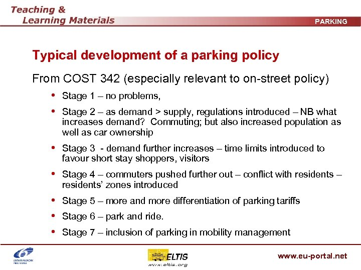 PARKING Typical development of a parking policy From COST 342 (especially relevant to on-street