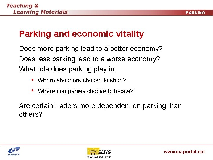 PARKING Parking and economic vitality Does more parking lead to a better economy? Does