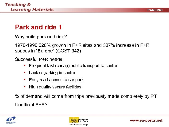 PARKING Park and ride 1 Why build park and ride? 1970 -1990 220% growth
