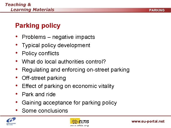 PARKING Parking policy • • • Problems – negative impacts Typical policy development Policy