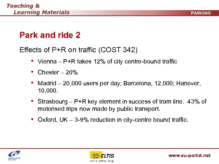 PARKING Park and ride 2 Effects of P+R on traffic (COST 342) • Vienna