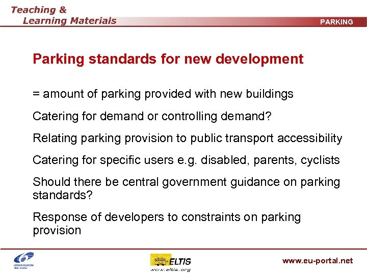 PARKING Parking standards for new development = amount of parking provided with new buildings