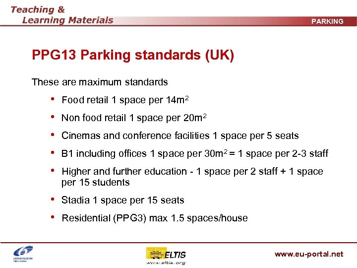 PARKING PPG 13 Parking standards (UK) These are maximum standards • • • Food