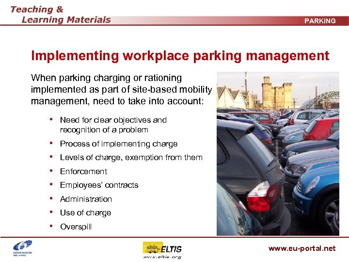 PARKING Implementing workplace parking management When parking charging or rationing implemented as part of