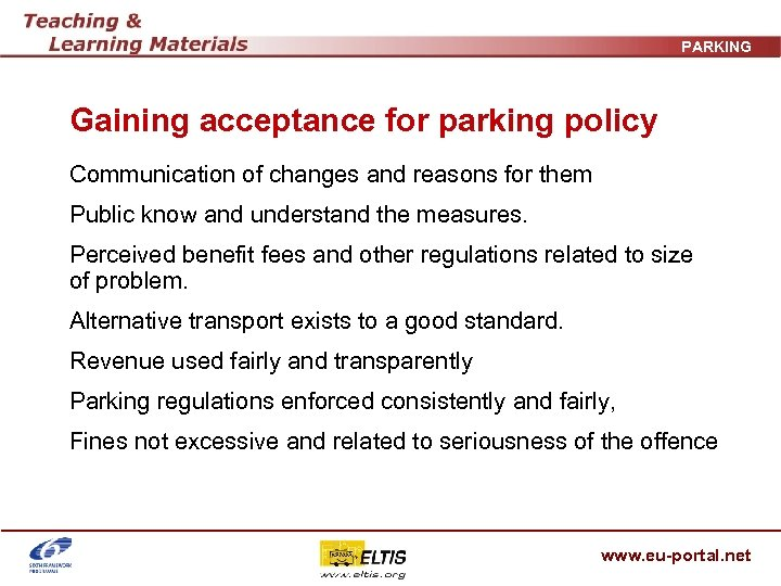 PARKING Gaining acceptance for parking policy Communication of changes and reasons for them Public