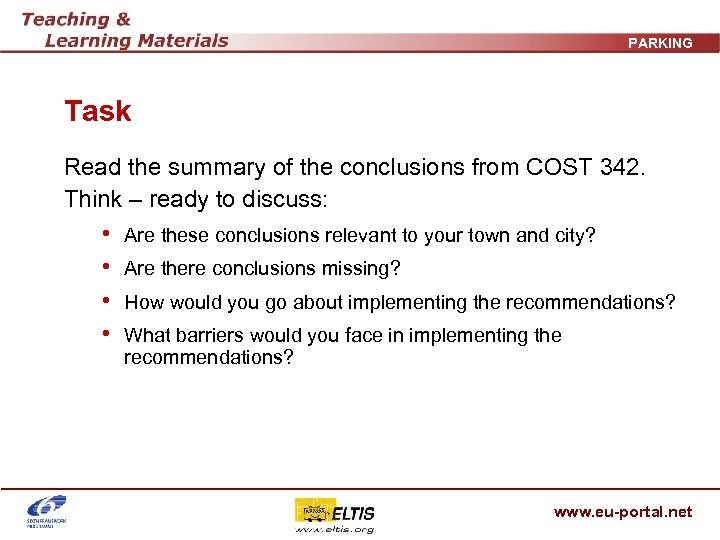 PARKING Task Read the summary of the conclusions from COST 342. Think – ready