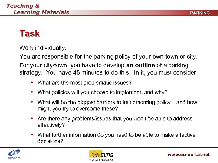 PARKING Task Work individually. You are responsible for the parking policy of your own