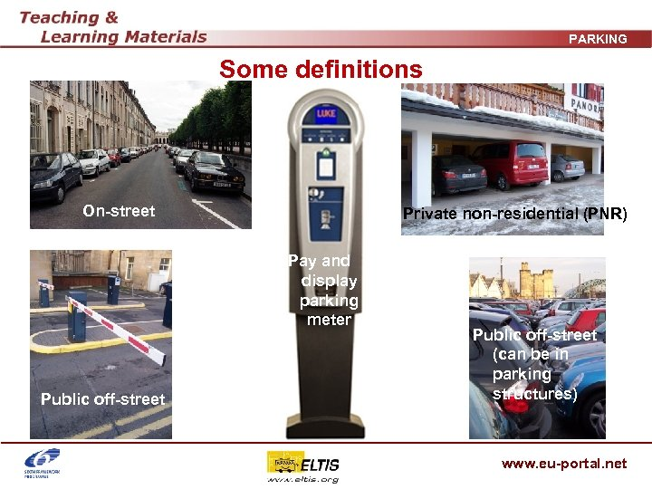 PARKING Some definitions On-street Private non-residential (PNR) Pay and display parking meter Public off-street