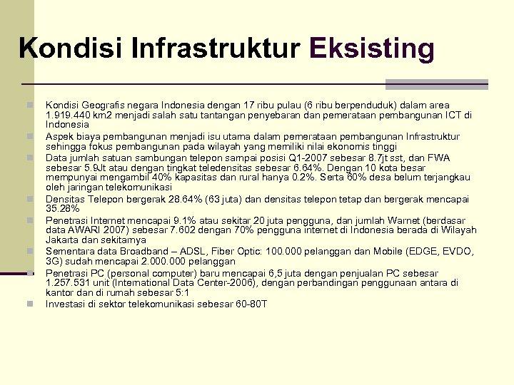 Kondisi Infrastruktur Eksisting n n n n Kondisi Geografis negara Indonesia dengan 17 ribu