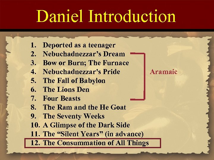 Daniel Introduction 1. 2. 3. 4. 5. 6. 7. 8. 9. 10. 11. 12.
