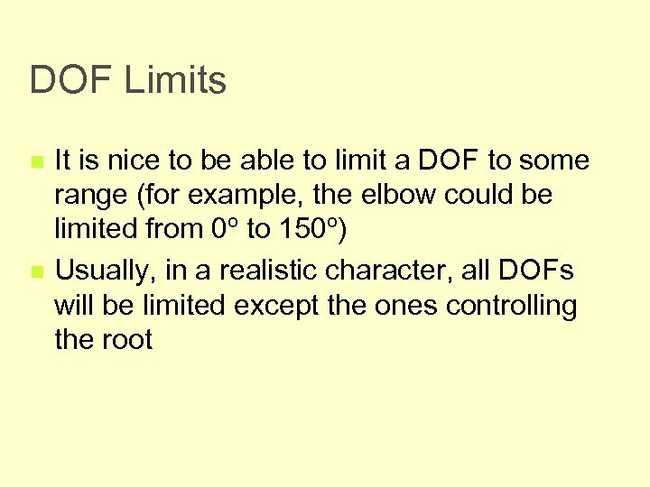 DOF Limits n n It is nice to be able to limit a DOF