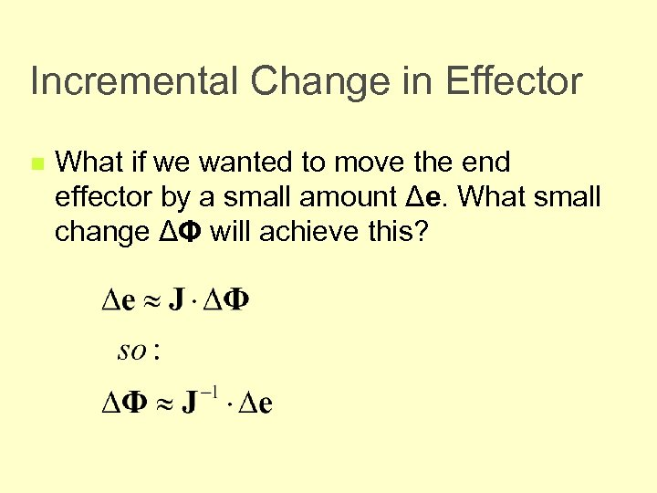 Incremental Change in Effector n What if we wanted to move the end effector
