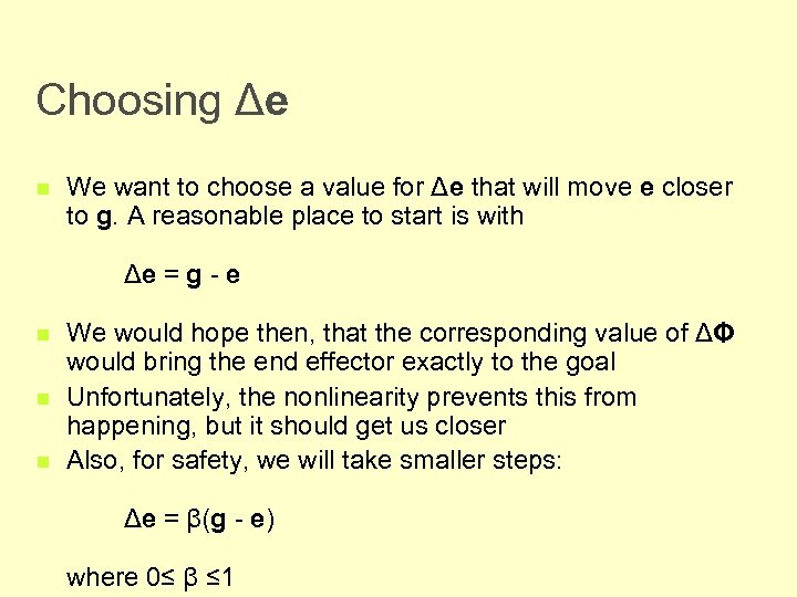 Choosing Δe n We want to choose a value for Δe that will move