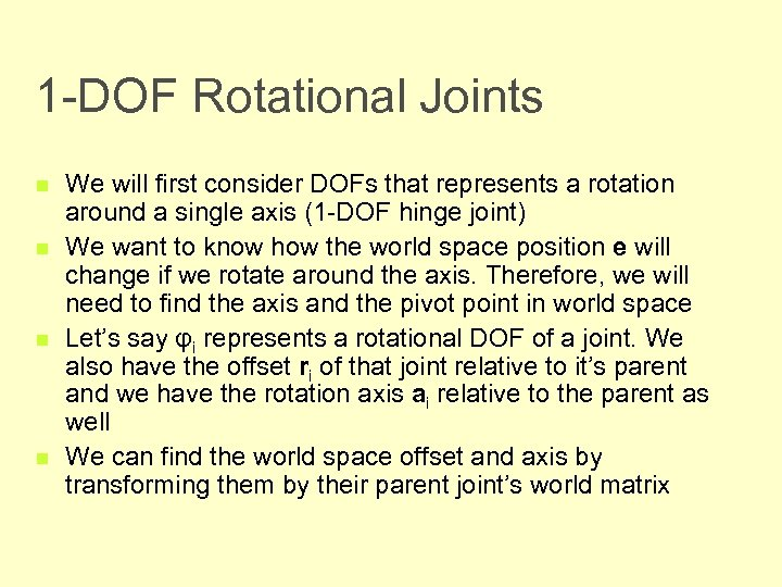 1 -DOF Rotational Joints n n We will first consider DOFs that represents a