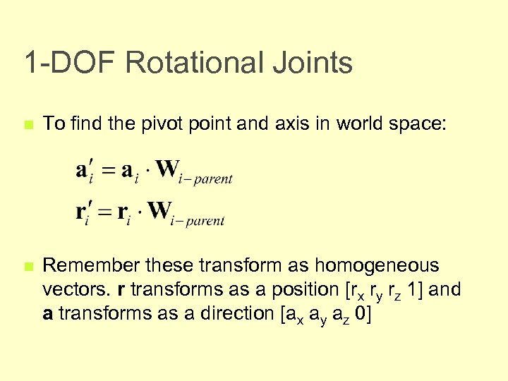 1 -DOF Rotational Joints n To find the pivot point and axis in world