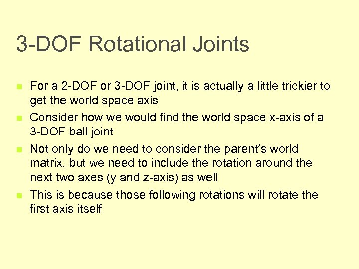 3 -DOF Rotational Joints n n For a 2 -DOF or 3 -DOF joint,