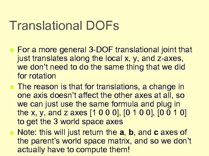Translational DOFs n n n For a more general 3 -DOF translational joint that