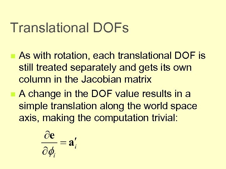 Translational DOFs n n As with rotation, each translational DOF is still treated separately