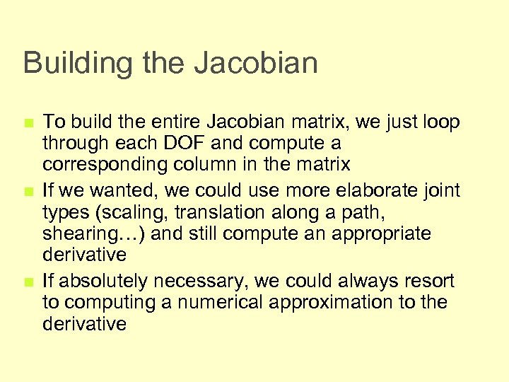 Building the Jacobian n To build the entire Jacobian matrix, we just loop through