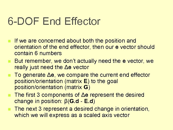 6 -DOF End Effector n n n If we are concerned about both the