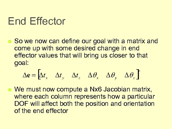 End Effector n So we now can define our goal with a matrix and