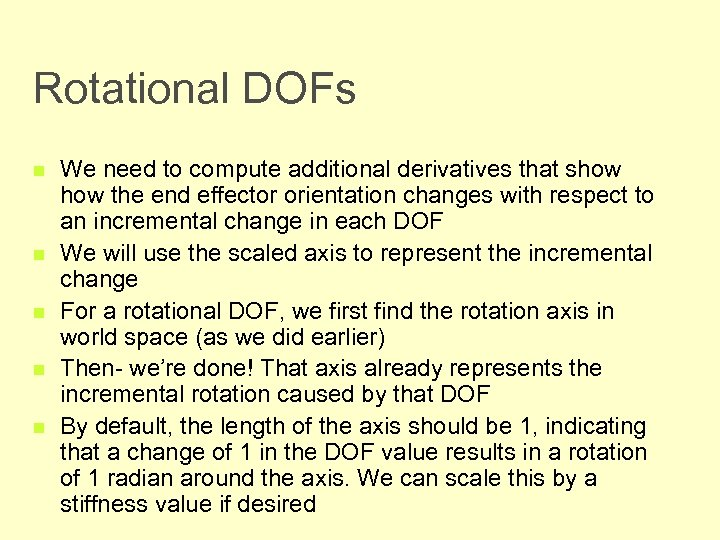 Rotational DOFs n n n We need to compute additional derivatives that show the