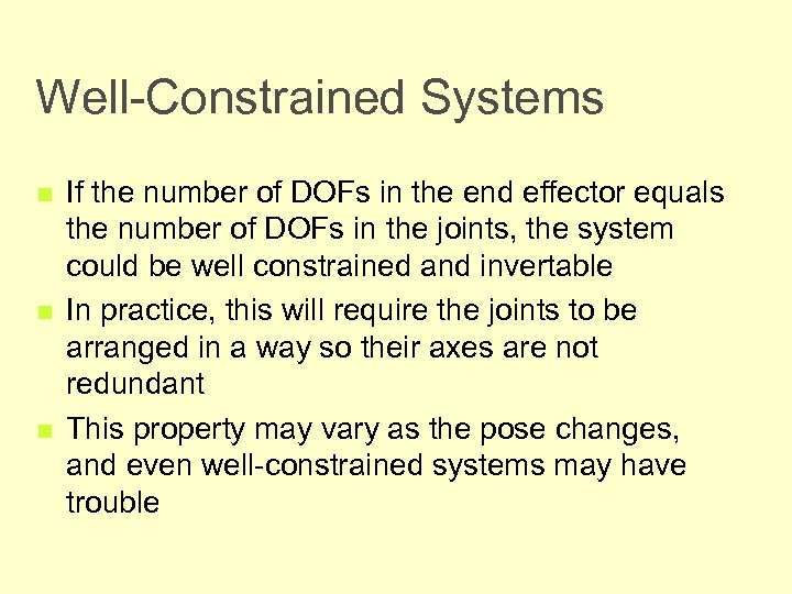 Well-Constrained Systems n n n If the number of DOFs in the end effector