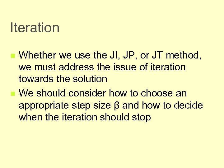 Iteration n n Whether we use the JI, JP, or JT method, we must
