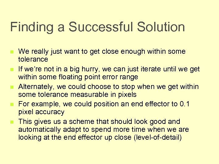 Finding a Successful Solution n n We really just want to get close enough