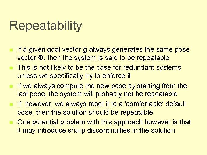 Repeatability n n n If a given goal vector g always generates the same