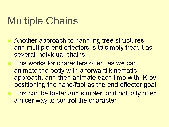 Multiple Chains n n n Another approach to handling tree structures and multiple end
