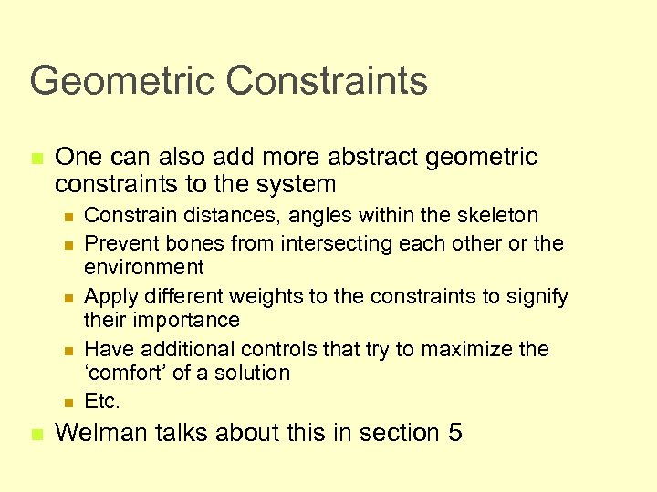 Geometric Constraints n One can also add more abstract geometric constraints to the system