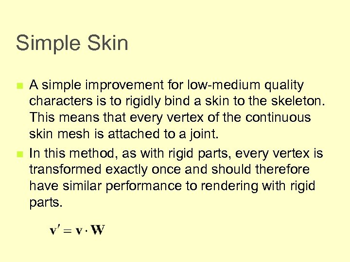 Simple Skin n n A simple improvement for low-medium quality characters is to rigidly