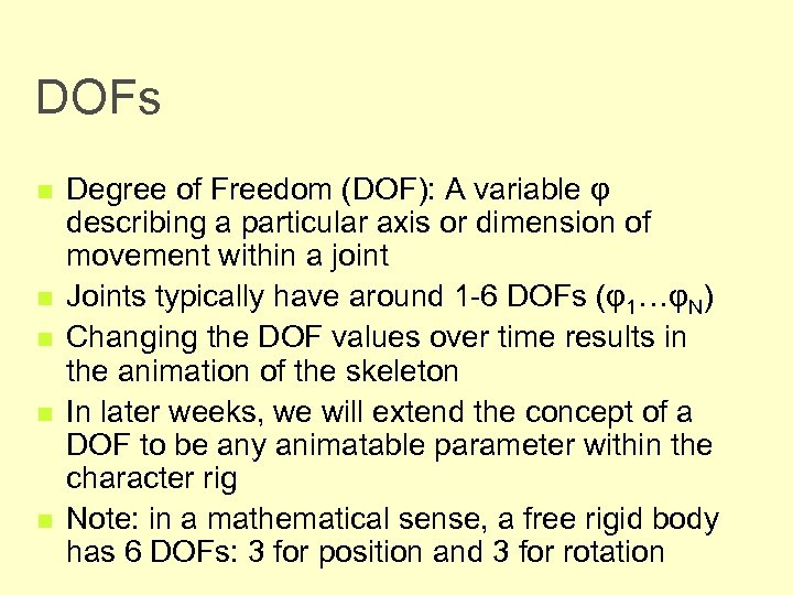 DOFs n n n Degree of Freedom (DOF): A variable φ describing a particular