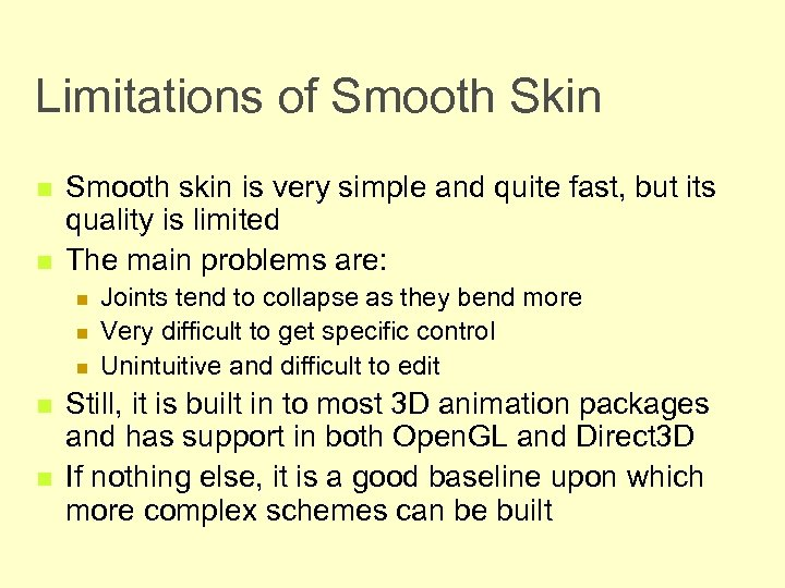 Limitations of Smooth Skin n n Smooth skin is very simple and quite fast,
