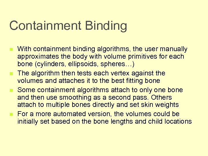 Containment Binding n n With containment binding algorithms, the user manually approximates the body