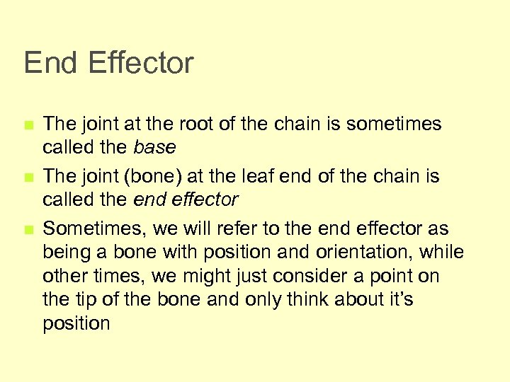 End Effector n n n The joint at the root of the chain is