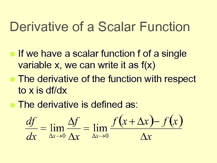 Derivative of a Scalar Function n If we have a scalar function f of