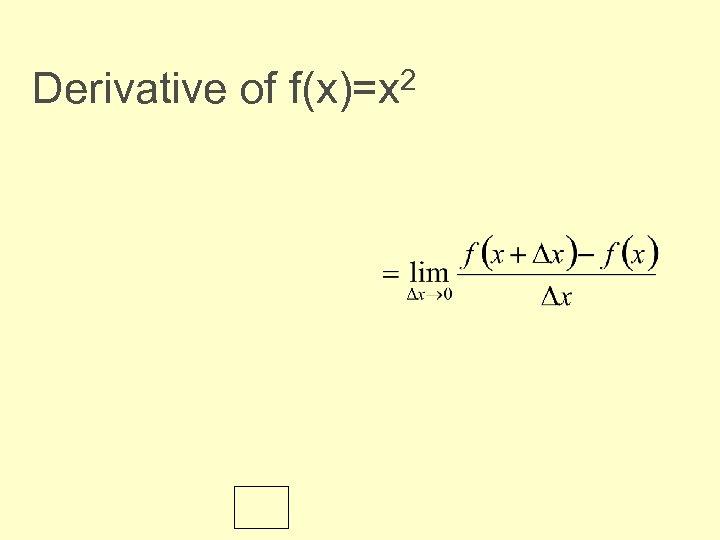 Derivative of f(x)=x 2