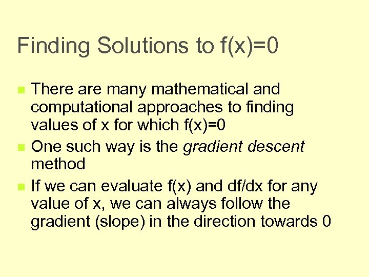 Finding Solutions to f(x)=0 n n n There are many mathematical and computational approaches