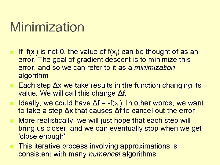 Minimization n n If f(xi) is not 0, the value of f(xi) can be