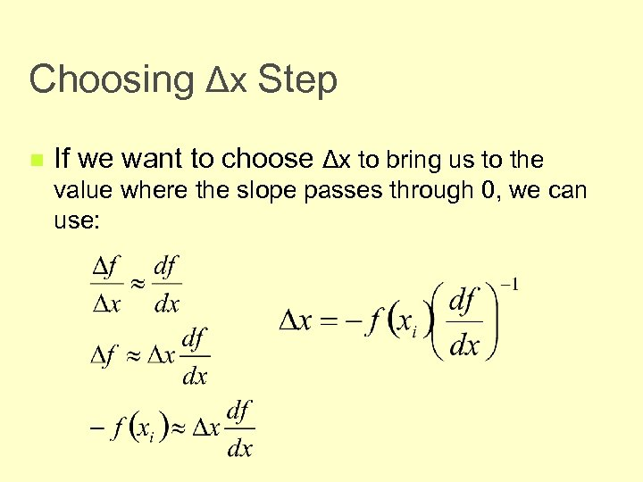 Choosing Δx Step n If we want to choose Δx to bring us to