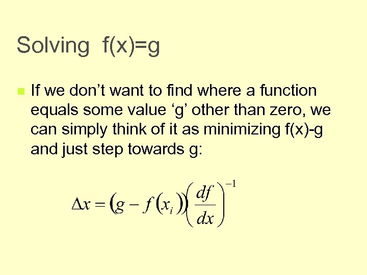 Solving f(x)=g n If we don't want to find where a function equals some